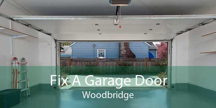 Fix A Garage Door Woodbridge