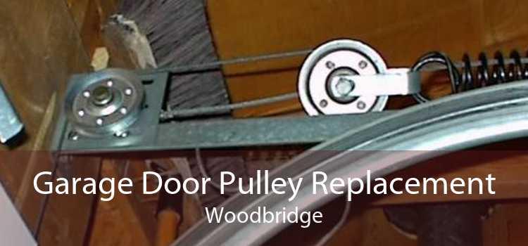 Garage Door Pulley Replacement Woodbridge